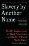 Slavery by Another Name - Douglas A. Blackmon