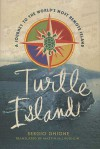 Turtle Island: A Journey to the World's Most Remote Island - Sergio Ghione, Martin McLaughlin