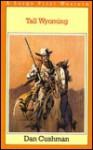 Tall Wyoming - Dan Cushman