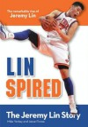 Linspired, Kids Edition: The Jeremy Lin Story (ZonderKidz Biography) - Mike Yorkey, Jesse Florea