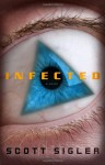 Infected: A Novel - Scott Sigler