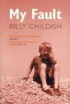 My Fault - Billy Childish