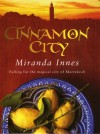Cinnamon City - Miranda Innes