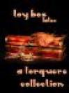 Toy Box: Latex - BA Tortuga, Mychael Black, Jay Lygon, M. Rode