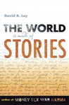 The World Is Made of Stories - David R. Loy
