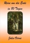 Reise um die Erde in 80 Tagen (German Edition) - Jules Verne