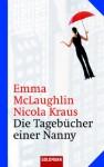 Die Tagebücher Einer Nanny Roman - Emma McLaughlin, Nicola Kraus