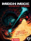 Mech Mice: Genesis Strike - The Miller Brothers, Allan Miller, Christopher Miller, Sue Kenney, Cale Atkinson
