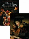 Thomas Middleton: The Collected Works and Companion Two Volume Set - Thomas Middleton, John Lavagnino