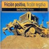 Friccion Positiva, Friccion Negativa / Good Friction, Bad Friction (Construction Forces Discovery Library (Bilingual Edition)) - Patty Whitehouse