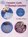 Complete Guide to Thread Crochet - Rita Weiss, DRG Publishing