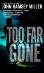 Too Far Gone - John Ramsey Miller