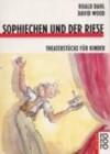 Sophiechen Und Der Riese: Theaterstücke Für Kinder - Roald Dahl, David Wood