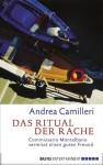 Das Ritual der Rache: Commissario Montalbano vermisst einen guten Freund. Roman (German Edition) - Andrea Camilleri, Moshe Kahn