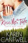 Kiss Me, Tate - Karen Cantwell