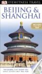 DK Eyewitness Travel Guide: Beijing and Shanghai - Peter Neville