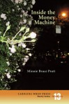 Inside the Money Machine (Poetry Series) - Minnie Bruce Pratt