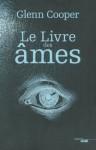 Le Livre des âmes (Thrillers) (French Edition) - Glenn Cooper, Carine Chichereau