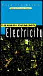 Transforming Electricity: The Coming Generation of Change - Walt Patterson