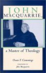 John MacQuarrie, a Master of Theology - Owen F. Cummings, John MacQuarrie