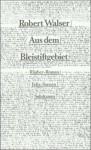 Aus dem Bleistiftgebiet: Räuber-Roman / Felix Szenen - Robert Walser, Werner Morlang, Bernhard Echte