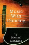 Music with Dancing - Michael McClung