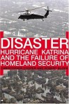 Disaster: Hurricane Katrina and the Failure of Homeland Security - Christopher Cooper, Robert Block