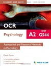 OCR A2 Psychology Unit G544, . Approaches and Research Methods in Psychology - David Clarke