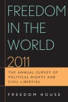 Freedom in the World 2011: The Annual Survey of Political Rights and Civil Liberties - Freedom House