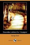 Nouvelles Lettres D'Un Voyageur (Dodo Press) - George Sand