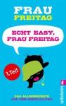 Echt easy, Frau Freitag! (Teil 1): Das Allerneueste aus dem Schulalltag (German Edition) - Frau Freitag