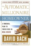 The Automatic Millionaire Homeowner: A Powerful Plan to Finish Rich in Real Estate - David Bach