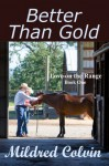 Better Than Gold (Love on the Range, #1) - Mildred Colvin