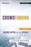 Crowdfunding: A Guide to Raising Capital on the Internet (Bloomberg Financial) - Steven Dresner