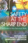 Safety at the Sharp End: A Guide to Non-Technical Skills - Rhona Flin, Paul O'Connor