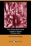 Tom Slade Motorcycle Dispatch Bearer (Illustrated Edition) (Dodo Press) - Percy Keese Fitzhugh, R. Emmett Owen