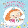 The Tooth Fairy Loses a Tooth! - Steve Metzger, Ailie Busby