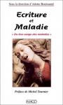 """Ecriture Et Maladie: """"Du Bon Usage Des Maladies"""" - Arlette Bouloumié, Michel Tournier"""