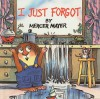 I Just Forgot (Mercer Mayer's Little Critter (Pb)) - Mercer Mayer