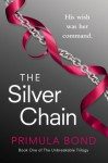 The Silver Chain (Unbreakable Trilogy, #1) - Primula Bond