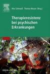 Therapieresistenz Bei Psychischen Erkrankungen - Max Schmau, Thomas Messer