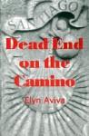 Dead End on the Camino - Elyn Aviva