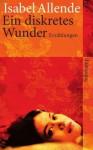 Ein Diskretes Wunder Erzählungen - Isabel Allende, Lieselotte Kolanoske