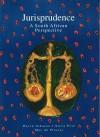 Jurisprudence: A South African Perspective - David Johnson, Steve Pete, Max du Plessis