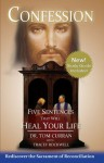 Confession: Five Sentences That Will Heal Your Life - Dr. Tom Curran, Tracey Rockwell, John Anderson
