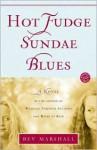 Hot Fudge Sundae Blues: A Novel - Bev Marshall