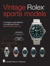 Vintage Rolex Sports Models: A Complete Visual Reference and Unauthorized History - Martin Skeet