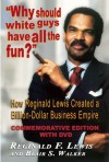 Why Should White Guys Have All the Fun?: How Reginald Lewis Created a Billion-Dollar Business Empire - Reginald F. Lewis, Blair S. Walker, Richard Parsons