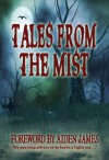 Tales From The Mist - Aiden James, Meredith Bond, Gregory Carrico, Cate Dean, Rhonda Hopkins, Stacey Joy Netzel, Scott Nicholson, Natalie G. Owens, Catie Rhodes, Lizzie Starr, Tamara Ward, Marty Young, Mitzi Flyte