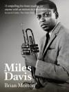 Miles Davis (Life&Times) - Brian Morton